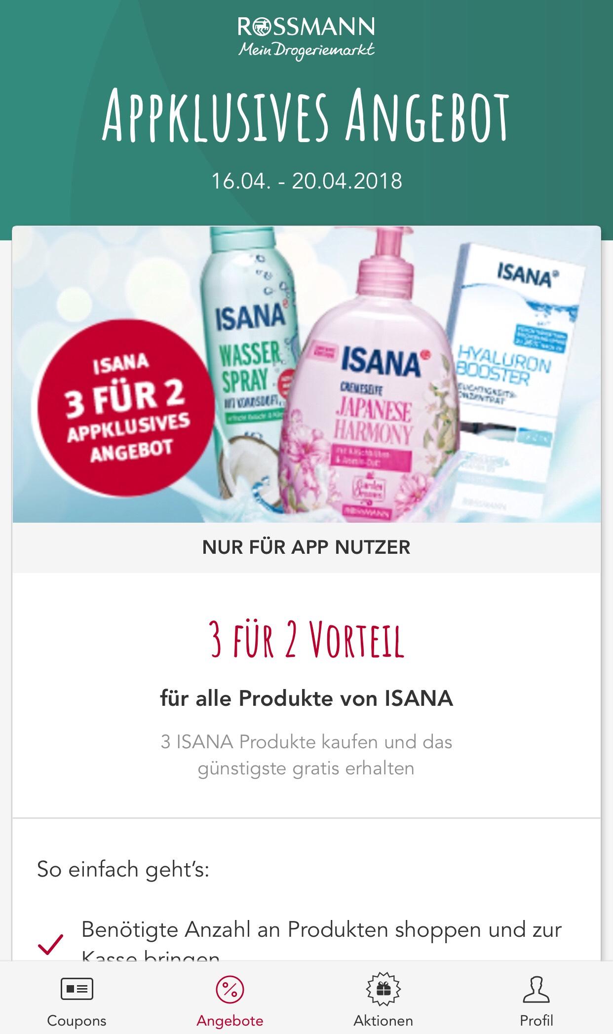 [Rossmann App] Isana 3 für 2 - Das günstigste Produkt ist gratis *läuft heute ab*