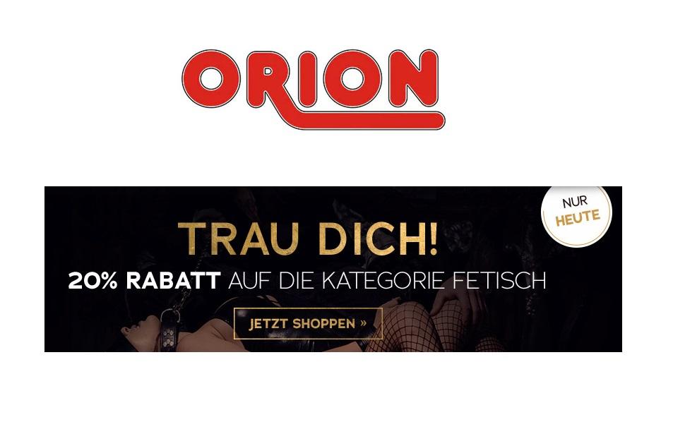 Trau Dich bei Orion: 20% Rabatt auf Fetisch!