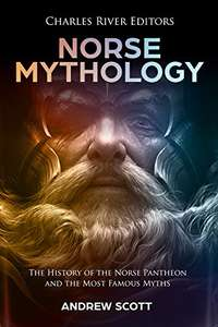 Norse Mythology: The History of the Norse Pantheon and the Most Famous Myths (ebook) kostenlos (Amazon)