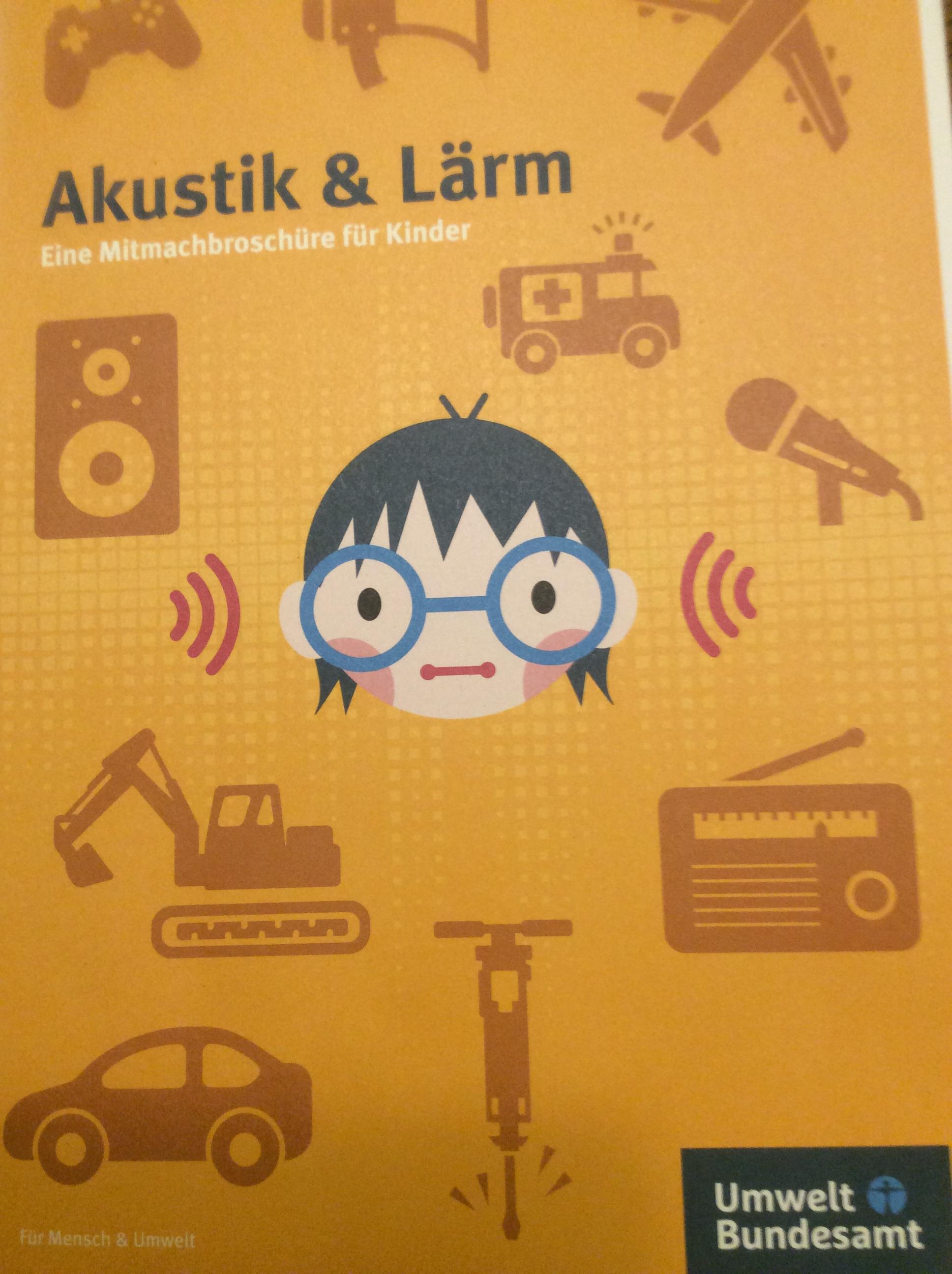 "(UBA) ""Akustik & Lärm"": kostenlose, kindgerechte Broschüre zum Thema Hören"