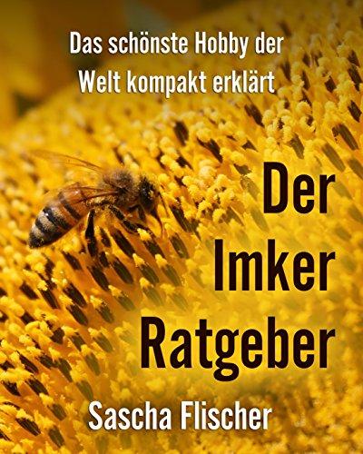 gratis Ebook: Der Imker Ratgeber - Das schönste Hobby der Welt kompakt erklärt