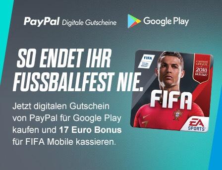 [PayPal Gifts] 15 € Google Play-Gutscheincode kaufen, 17 € Bonus für FIFA MOBILE erhalten