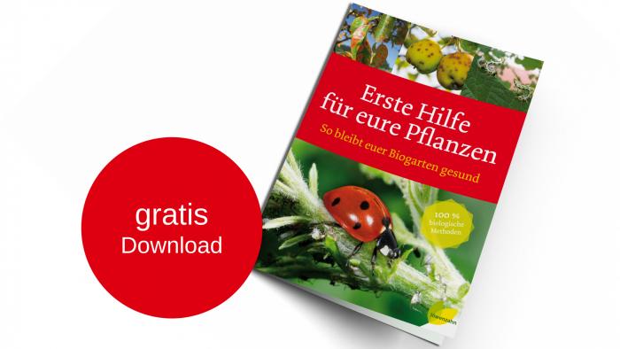 gratis Ebook: Erste Hilfe für eure Pflanzen - So bleibt euer Biogarten gesund