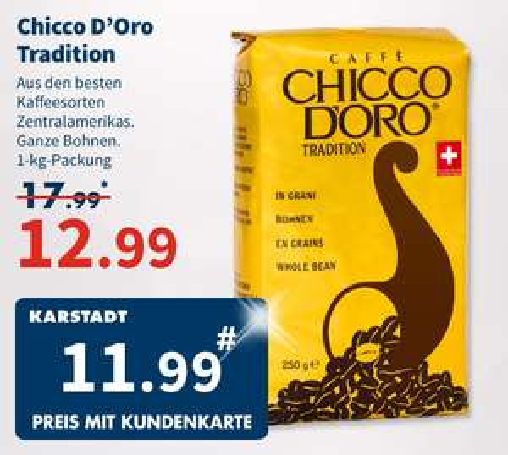 [ Karstadt Lebensmittel bundesweit ] Chicco D'Oro Tradition Kaffeebohnen 1kg für 11,99€ mit Kundenkarte