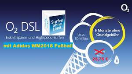 [o2 DSL Deal] 50 Mbit/s mit Allnet Flat, Adidas WM2018 Fußball & FRITZ!Box eff. 23,75 mtl (durch Cashback)