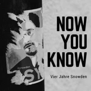 Now you know: 4 Jahre Snowden - gratis Hörbuch (5h30min)