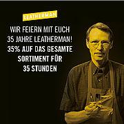 35% für 35 Jahre Leatherman 35 Stunden lang