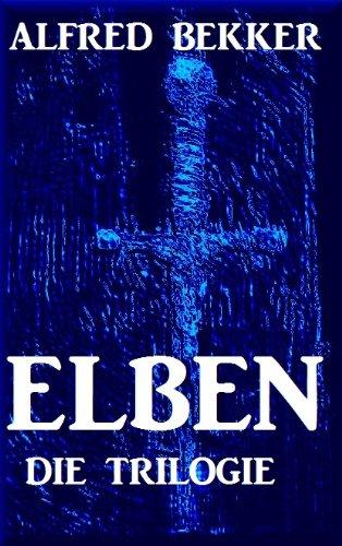 FREEBIE (AMAZON Kindle) ELBEN - Die Trilogie (Elben-Saga 1-3 - Neuausgabe)