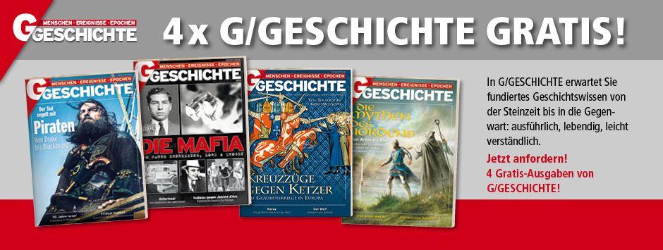 G/Geschichte Magazin 4 Ausgaben kostenlos dannach Monatlich Kündbar
