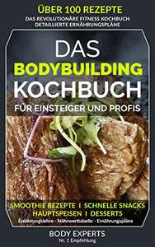 gratis Ebook: Das BODYBUILDING KOCHBUCH - für Einsteiger und Profis [Kindle]