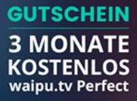 Drei Monate Perfect-Paket von Waipu.tv gratis