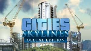 Cities: Skylines Deluxe Edition 75 % Time limited offer. Ends in 6 days