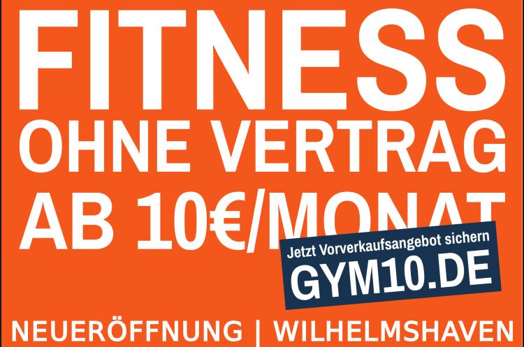 Fitness Wilhelmshaven für 10€/Monat + 10% Rabatt auf Anmeldegebühr