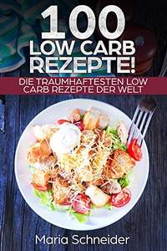 Riesige Low Carb Rezeptsammlung (perfekt für den Sommer!) - Gratis kindle Ebook