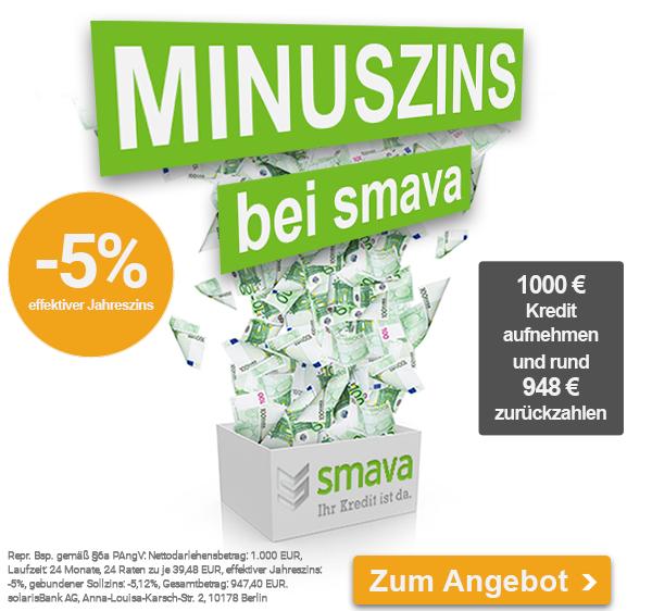SMAVA Minuszins -5% !  1000 € für 24 Monate leihen, nur 947,40 € zurückbezahlen !