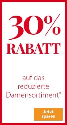 30 % Rabatt auf das reduzierte Damensortiment!
