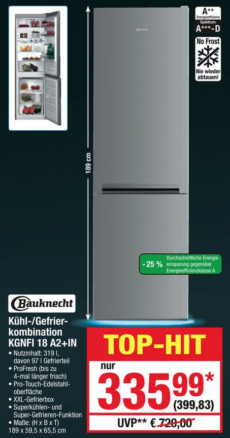 [METRO] Bauknecht KGNFI 18A2+ IN Kühl-Gefrierkombination mit No-Frost, A++, 234L kühlen, 97L gefrieren, 189cm hoch