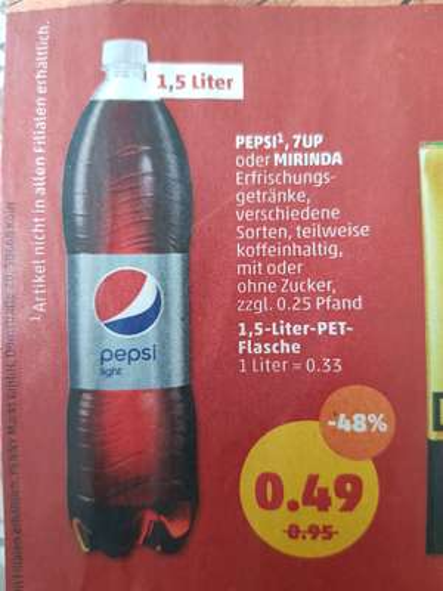 Ab 06.08 @ Penny Pepsi (alle Sorten)/7UP/Mirinda 1.5L für 0.49€