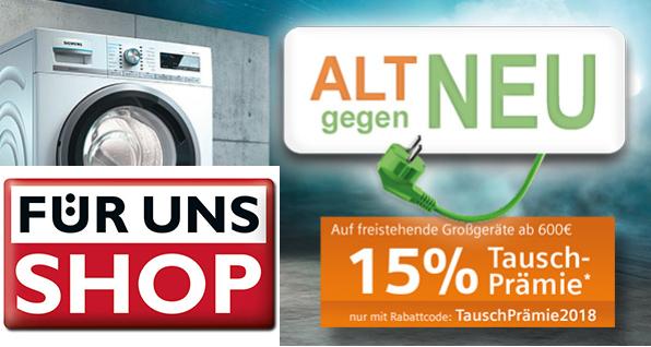[Für uns Shop] -15% auf Großgeräte ab 600€ durch Abgabe des Altgeräts