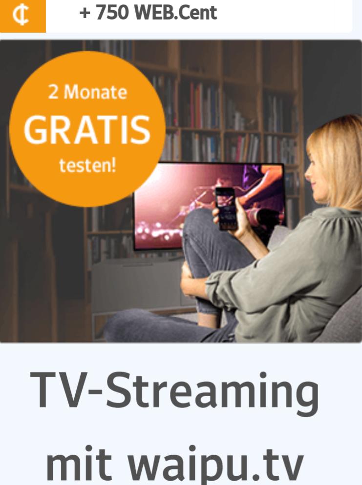 [webcent] waipu.tv (Neukunden) 2 Monate gratis +750 Web.Cent (7,50€) geschenkt