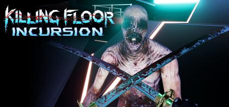[STEAM] Killing Floor: Incursion VR Oculus Rift HTC VIVE Zombie Horror
