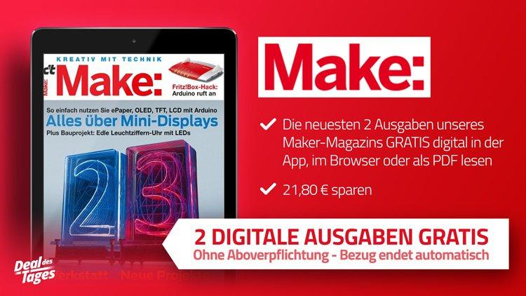 2 digitale Ausgaben der Make gratis ohne Aboverpflichtung