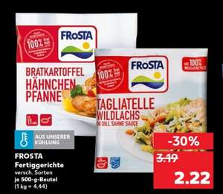 Frosta Fertiggerichte 500g versch. Sorten für 2,22€ bei Kaufland am 01.10. & 02.10.18