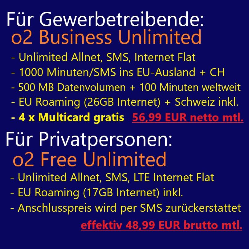 [o2 Business (B) / o2 Free Unlimited (F)] LTE Unlimited Flat 225Mbit/s + 4 Multicards (B) + EU Roaming 26/17GB + weltweit 500MB (B) eff. 56,99 netto (B) / 48,99 brutto (F)
