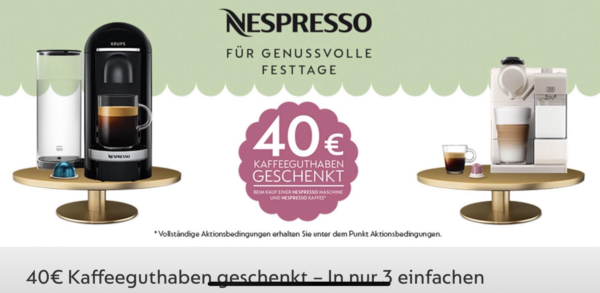Nespresso Kapselmaschiene, Kaffe kaufen und 40€ Kapselguthaben bekommen.