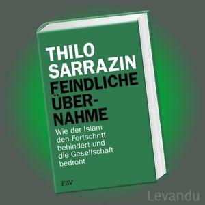 FEINDLICHE ÜBERNAHME - THILO SARRAZIN - (Neu für 21,24 Euro inkl. Versand statt 24,99 Euro)