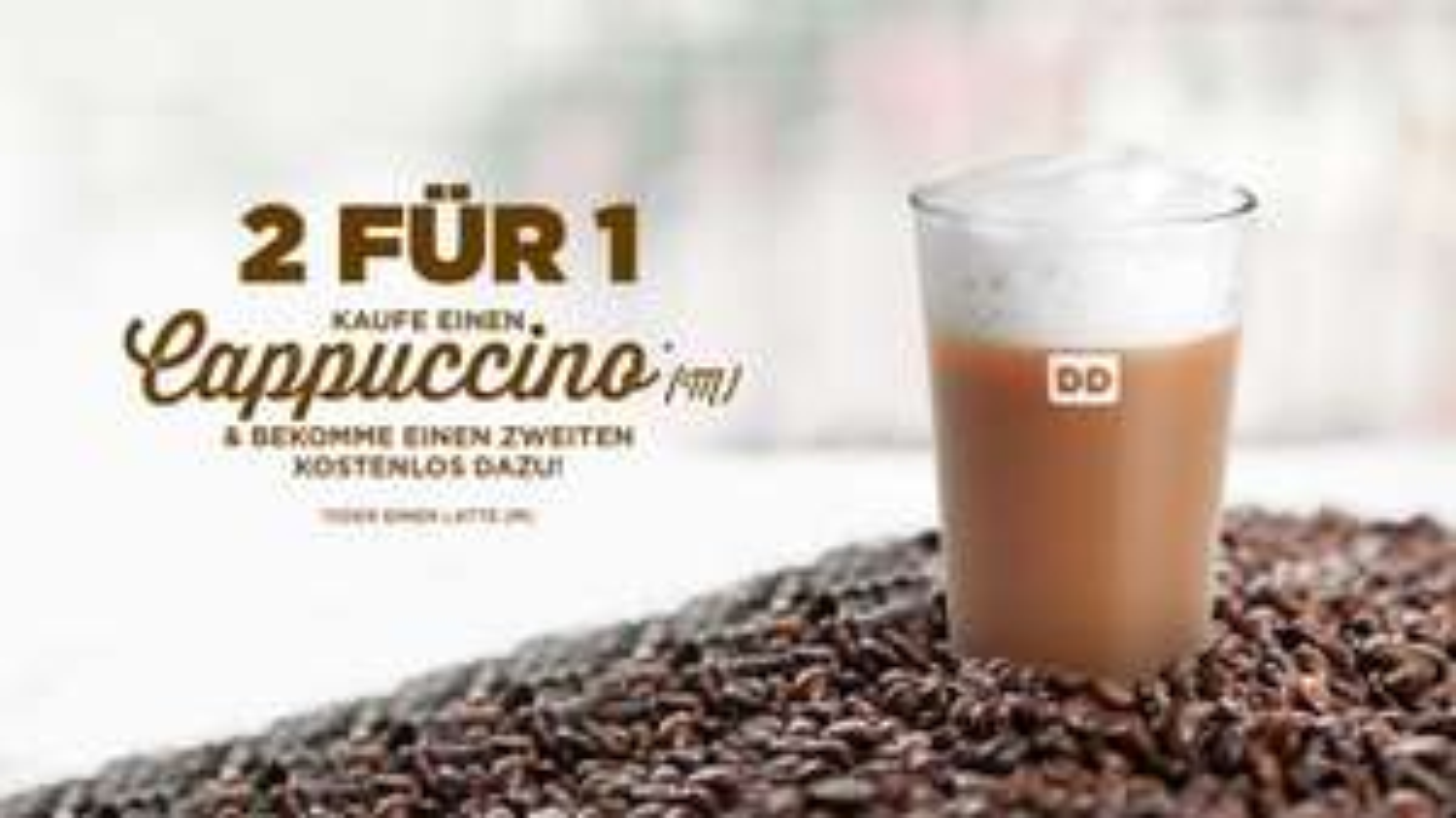 (Dunkin' Donuts)2 für 1 Cappuccino(M) oder Latte(M) kaufen, 2. ist kostenlos