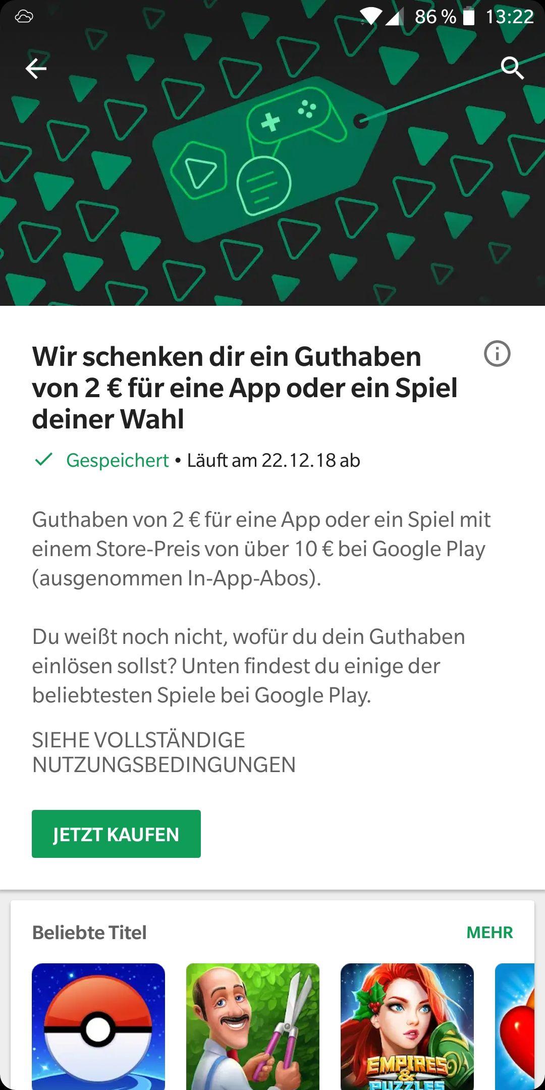 Auf der Startseite im Google Playstore ist ein Gutschein zu finden von 2€ - Einlösbar nur unter bestimmten Voraussetzungen