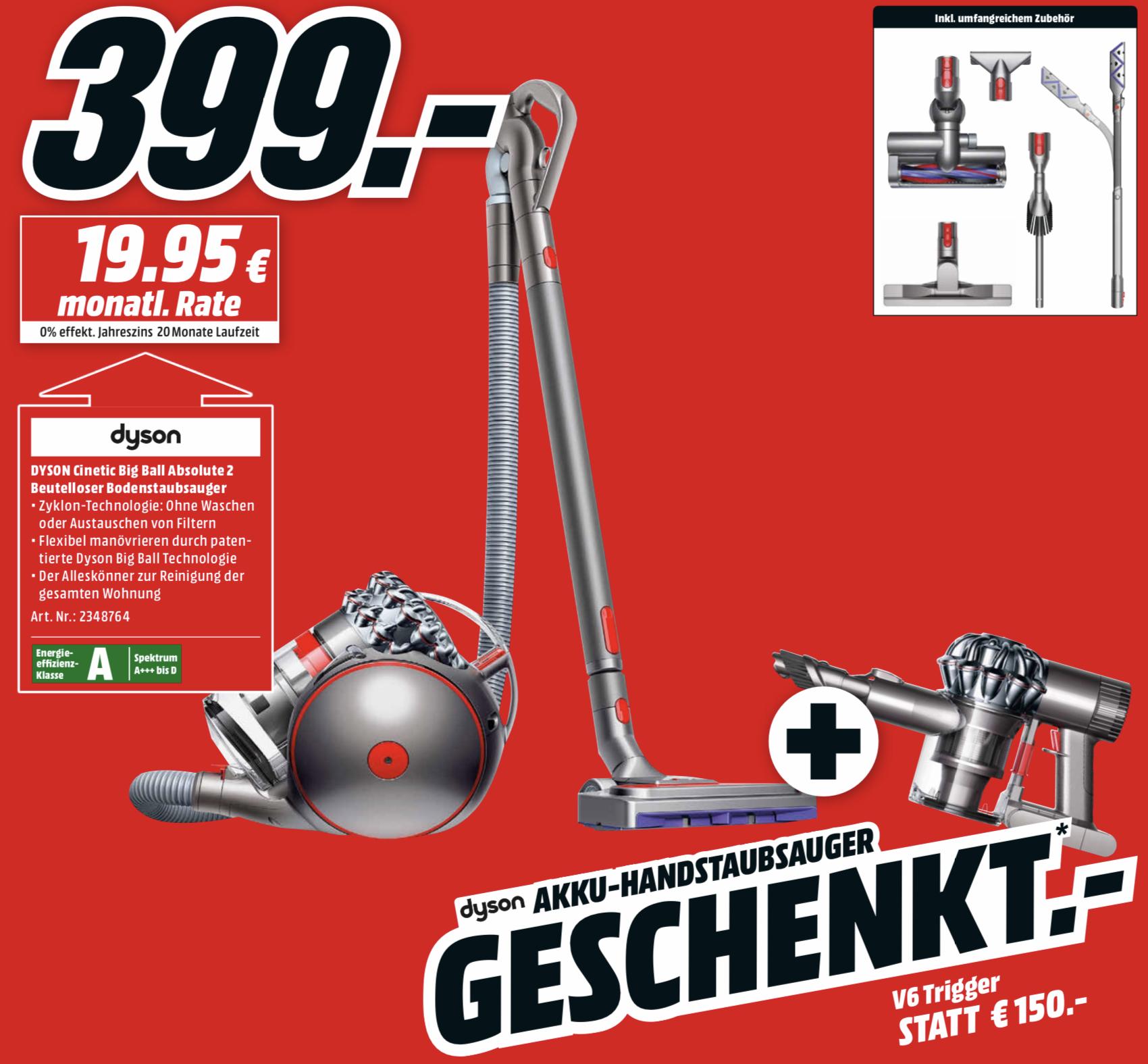 Dyson Cinetic Big Ball Absolute 2 + Dyson V6 Trigger geschenkt für 399€ + 10-fach Payback [MediaMarkt] bei Marktabholung
