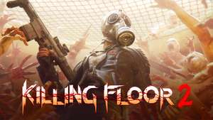 [Steam Free Weekend] Killing Floor 2