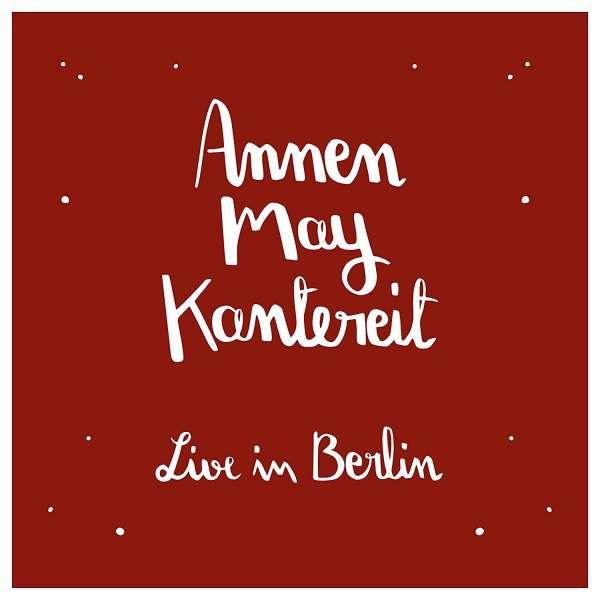 [Konzertmitschnitt] AnnenMayKantereit & Freunde - Live In Berlin