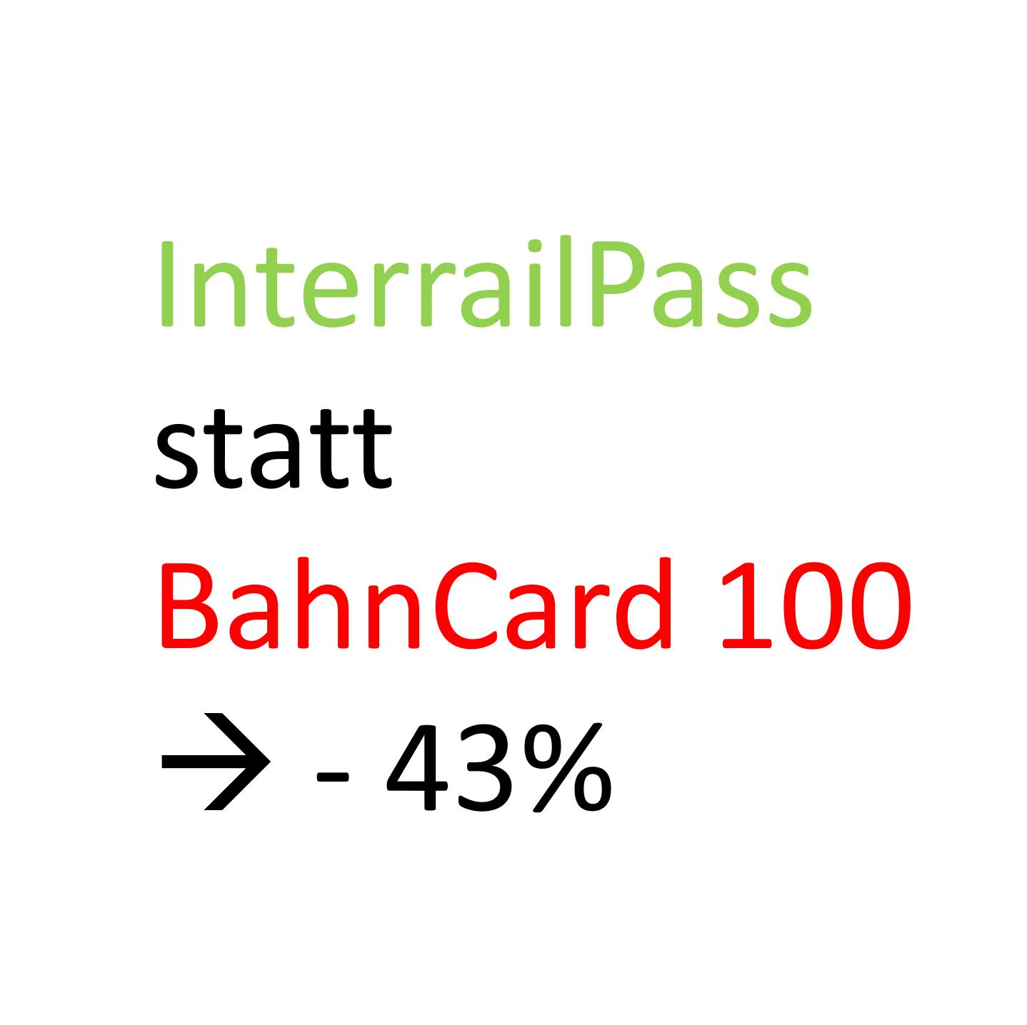 Interrail Global Pass Europe als Bahncard 100 Ersatz für 12-27 jährige (für +28 mit etwas weniger Ersparnis)