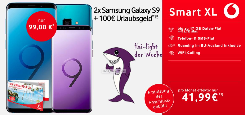 Vodafone Smart XL (11GB LTE / 17GB LTE Young) mtl. 41,99€ + 2x Samsung Galaxy S9 64GB DUOS + 100,-€ Urlaubsgeld