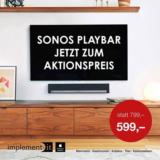 [Lokal] SONOS Playbar für 599€ bei Implement-IT in Mannheim, Trier, Kaiserslautern, Saarbrücken, Koblenz