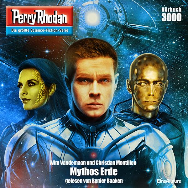 "Perry Rhodan Nummer 3000 ""Mythos Erde"" - über 5 Stunden Hörbuch gratis - mp3, DRM-frei"