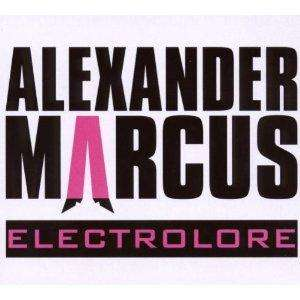 [CD+DVD] Alexander Marcus - Electrolore [AMAZON]