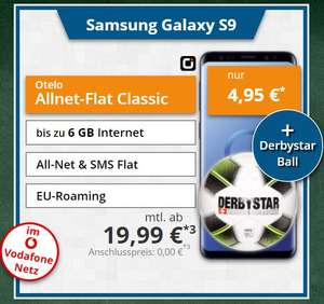 Samsung Galaxy S9 für mtl. 19,99 € und 4,95 € Zuzahlung mit Otelo Allnet-Flat Classic / Young (5GB / 6GB, Vodafone-Netz) + Derbystar Fußball