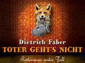 "Gratis Hörbuch Download ""Dietrich Faber - Toter geht's nicht"""