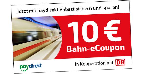 10€ Deutsche Bahn eCoupon  - einlösbar bei Zahlung mit paydirekt MBW 29,90€, nur eingabe E-Mail nötig