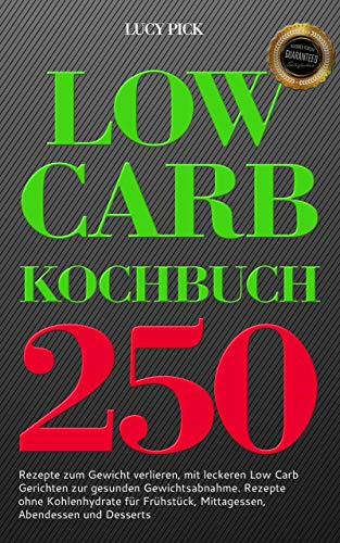 Low Carb Kochbuch - 250 Rezepte - aktuell kostenfrei (kindle)
