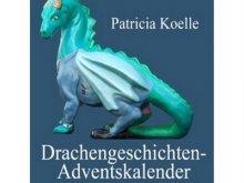 "Gratis-E-Book ""Drachengeschichten-Adventskalender"" 24 Weihnachtsgeschichten als Kindle-Download bei Amazon"