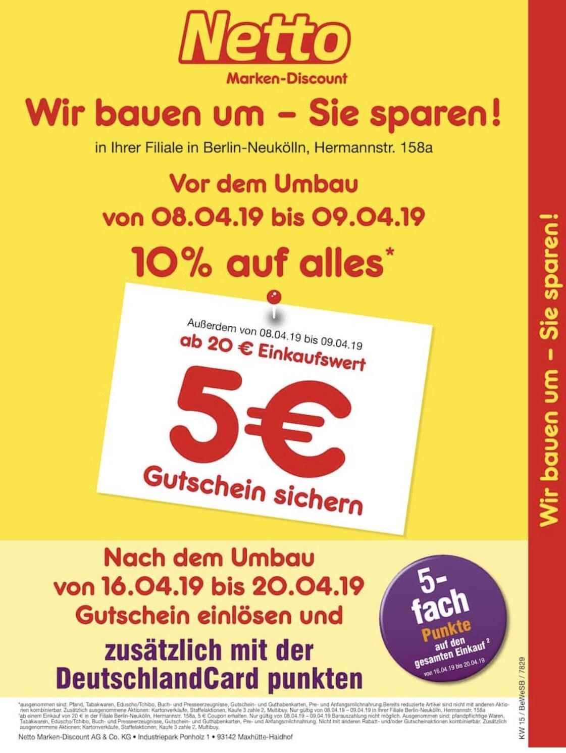 [Lokal Berlin-Neukölln] Netto 10% auf alles + 5€ Gutschein ab 20€ Einkaufswert