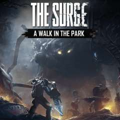 The Surge - A Walk in the Park 6,19€ & The Surge - The Good, the Bad and the Augmented 4,99€ für PS4