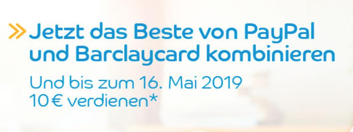 Bis zum 16.05.19 2x mit bei PayPal hinterleger Barclaycard zahlen, 10 Euro PayPal Guthaben geschenkt bekommen.