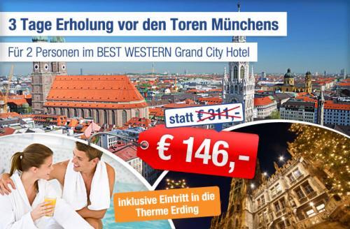 München inkl. Erdinger Therme. 3 Tage zu zweit im BEST WESTERN Grand City Hotel für 146 Euro