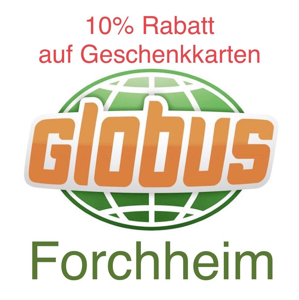 10% Rabatt auf Globus Geschenkkarten (Forchheim, lokal) (einlösbar in allen Globus SB-Warenhäusern und Tankstellen)
